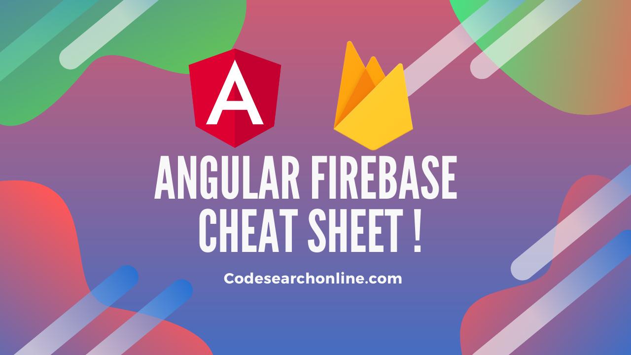 Angular firebase cheat sheet