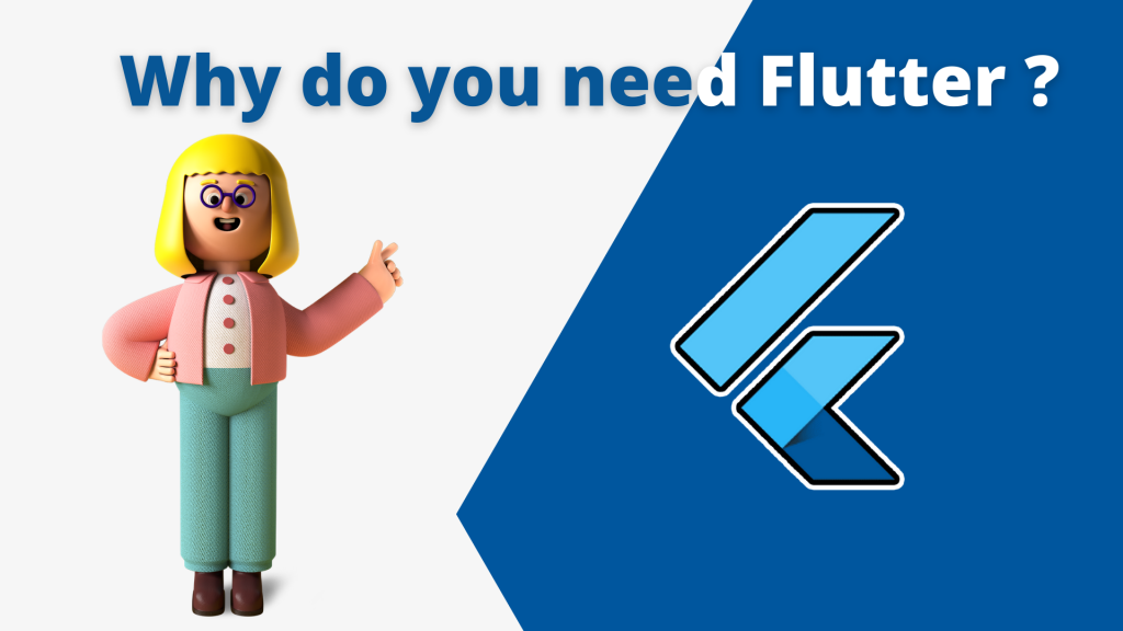 Why do you need Flutter